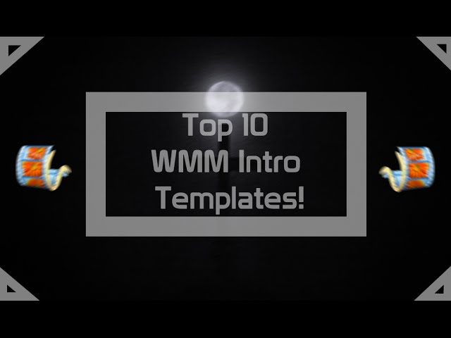 Top 10 intro templates for wiindows movie maker with links clip top 10 intro templates for wiindows movie maker with links clip maxwellsz