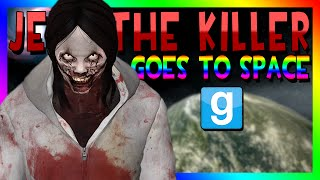JEFF THE KILLER GOES TO SPACE | Gmod Space Race (Creepy Pasta Mod)