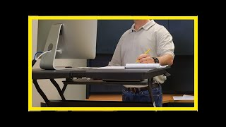 Standing desks may be harmful to your health, according to new study
