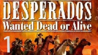 "Let's play ""Desperados: Wanted Dead or Alive"" Teil 1 (PC Deutsch/German)"