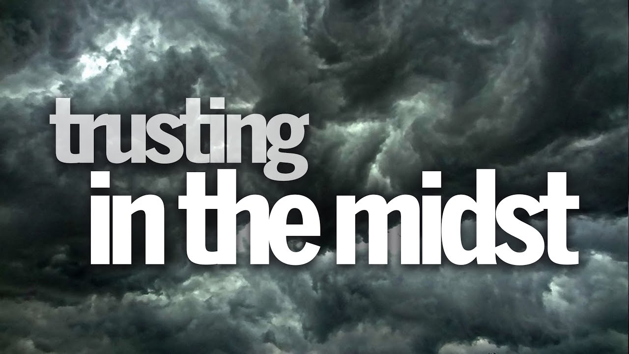 Trusting in the Midst | Pastor Don Young