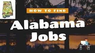 How To FIND A JOB In ALABAMA    10 Job Resources You've Been Overlooking