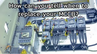 How can we tell if the MCCB needed changing