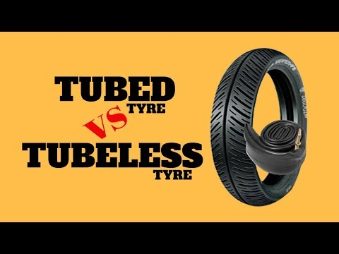 Difference Between Tubed Tyre And Tubeless Tyre    Tubed Tyre VS Tubeless Tyre