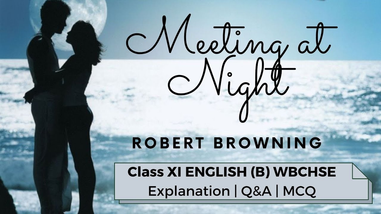 Descriptive Type Questions With Answers Meeting At Night By Robert Browning Your Answers