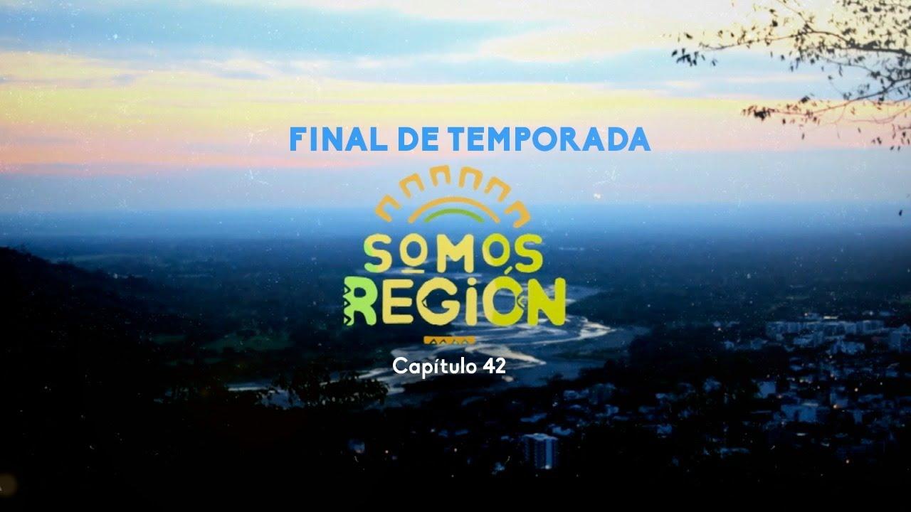 Somos Región: Final de temporada