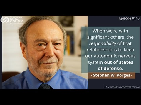 The Neuroscience and Power of Safe Relationships - Stephen W Porges - Smart Couple 116