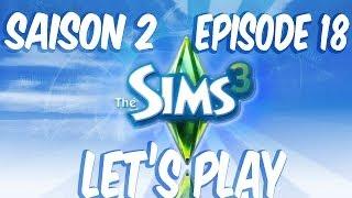 Let's Play Fr - Les Sims 3 - Saison 2 - Episode 18 Une nouvelle maison