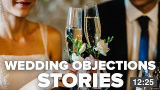 12 Horrible Wedding Objection Stories