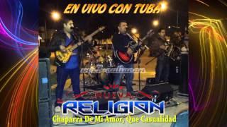 La Nueva Religion - Chaparra De Mi Amor, Que Casualidad (En Vivo Con Tuba 2014)