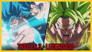 Dragon Ball Super: Broly - Trailer 3 Legendado Oficial