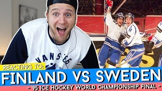 REACTING TO: FINLAND VS SWEDEN 1995 ICE HOCKEY WORLD CHAMPIONSHIP FINAL