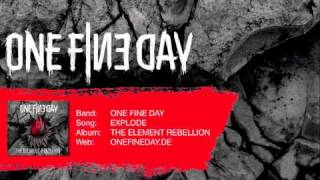 ONE FINE DAY | THE ELEMENT REBELLION | SONG 08 | EXPLODE