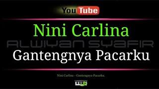 Karaoke Nini Carlina - Gantengnya Pacarku