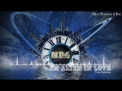 An Alien In Love by Tomas Skyldeberg - [House Music]