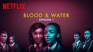 Download Blood & Water   Episode 1   Netflix