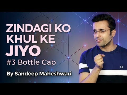 Zindagi Ko Khul Ke Jiyo - By Sandeep Maheshwari (#3 Bottle Cap)