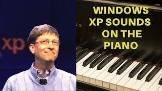 Microsoft: Windows XP Sounds on the Piano