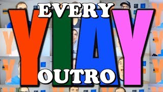 Every YIAY Outro