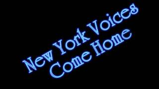 New York Voices - Come Home