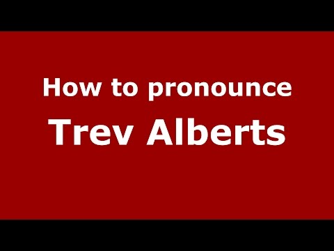 How to pronounce Trev Alberts (American English/US)  - PronounceNames.com