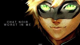 Chat Noir | Worst In Me