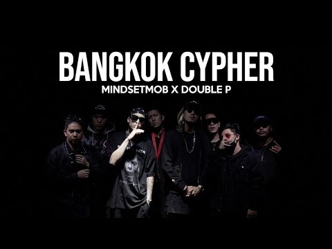 BANGKOK CYPHER - Mindset Mob x Double P [Official Video]