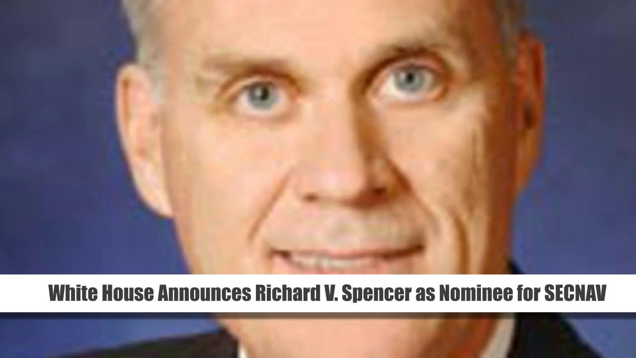 Richard spencer white house - White House Announces Richard V Spencer As Nominee For Secnav