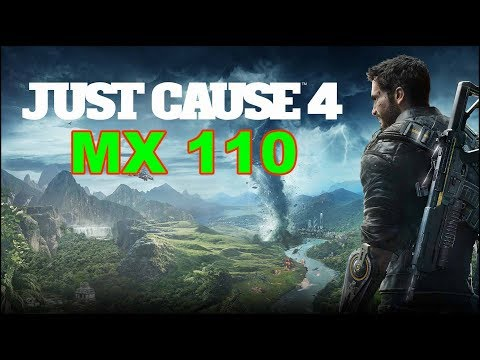 Just Cause 4 Gaming MX 110 Benchmark |