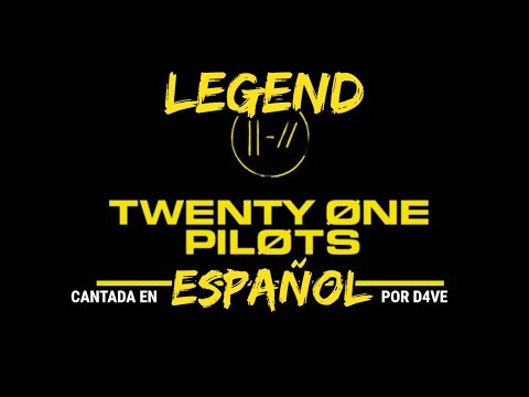 ✔-legend-|-twenty-one-pilots-(cover-espaÑol)-|-d4ve