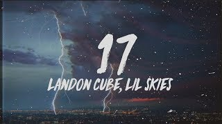 Landon Cube 17 Lyrics Ft Lil Skies