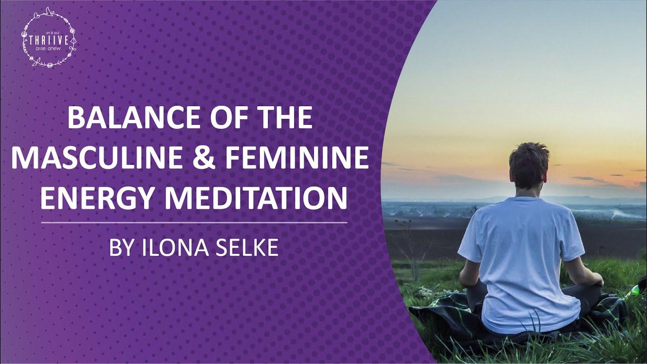 Balance of the Masculine & Feminine Energy Meditation ...