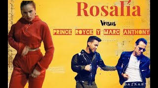 Rosalia versus Marc Anthony y Prince Royce