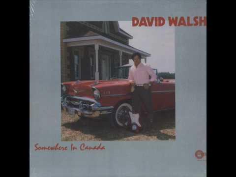 "David Walsh ""Somewhere In Canada"""