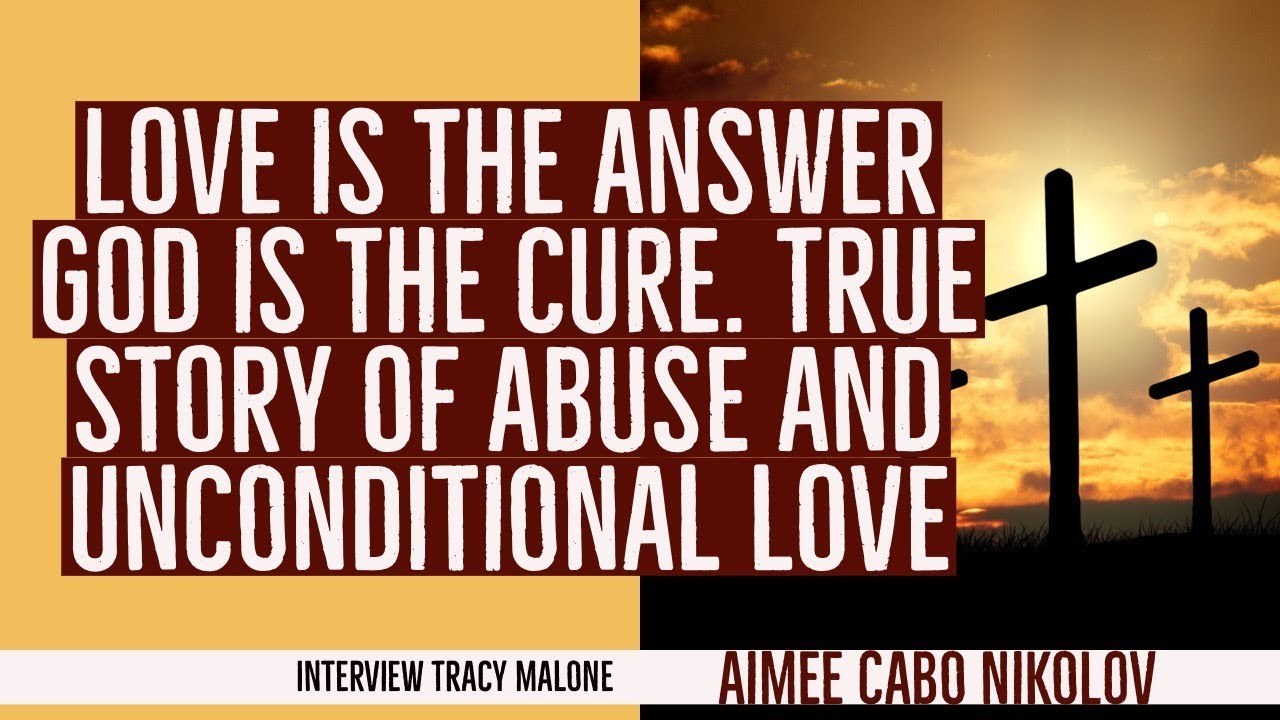 Love Is the Answer, God Is the Cure: A True Story of Abuse, & Unconditional Love -Aimee Cabo Nik