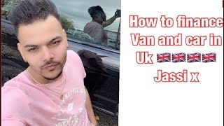 How to buy car and van in Uk 🇬🇧| how to finance car 🚘 or van | Jassi x