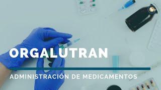 Orgalutran | Administración de medicamentos