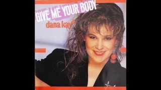 Dana Kay - Give me Your Body (Italo-Energy)