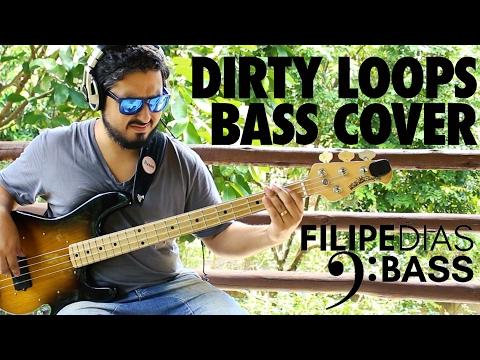 DIRTY LOOPS CIRCUS - BASS COVER - FILIPE DIAS