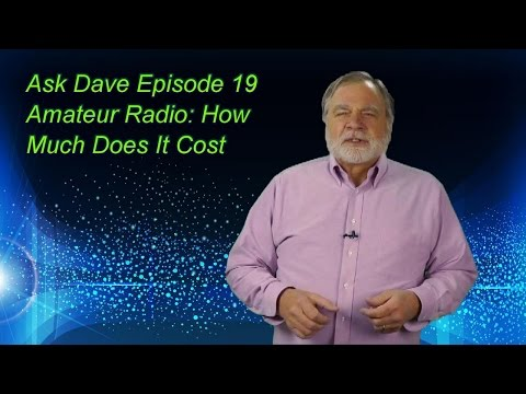 Ask Dave Episode 19: How Much Does Ham Radio Cost?