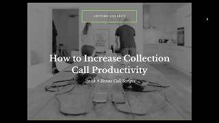 How to Increase Collection Call Productivity...with 4 Bonus Call Scripts