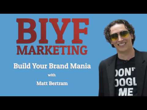 Build Your Brand Mania - How to transform yourself into an authoritative brand and attract customers