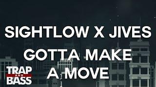 Sightlow x Jives - Gotta Make a Move [FREE DL]