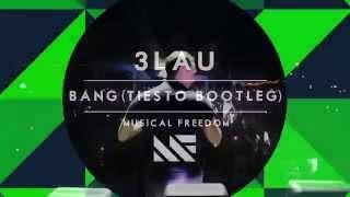 3lau bang tiësto bootleg played by tiësto
