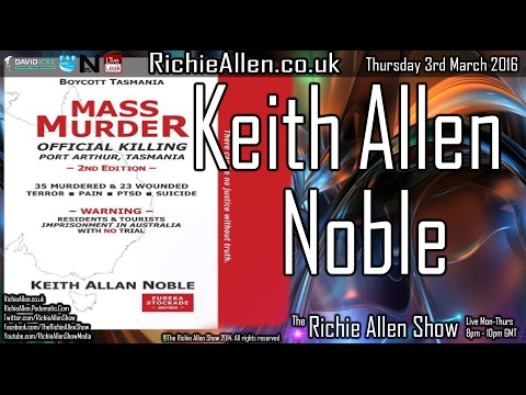 Keith Allan Noble On Why Martin Bryant Could Not Have Carried Out 1996 Port Arthur Massacre!