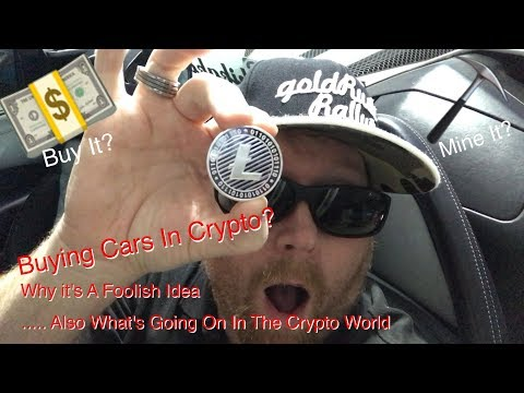 Buying Cars With Crypto? Also What's Going On In The Crypto World