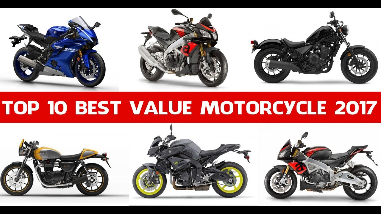 The Top 10 Best Value Motorcycle Models Of 2017 In