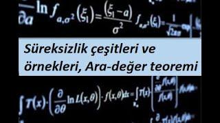 33) Süreksizlik çeşitleri ve örnekleri, Ara-değer teoremi- Limit ve Süreklilik- Calculus 1