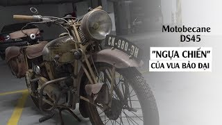 Chiêm ngưỡng xế khủng Motobecane DS45 của vua Bảo Đại ở Sài Gòn