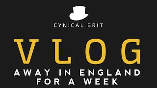 VLOG - Away in England for a Week